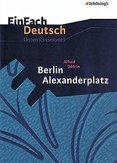 EinFach Deutsch Unterrichtsmodelle: Alfred Döblin: Berlin A
