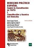 Derecho Político Español. Tomo I: Según la Constitución de 1978. Tomo I: Constitución y Fuentes del Derecho (Manuales)