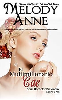 El Multimillonario Cae: Solteros Multimillonarios - Libro Tres (Los Solteros Multimillonarios nº 3) (Spanish Edition) by [Melody Anne]