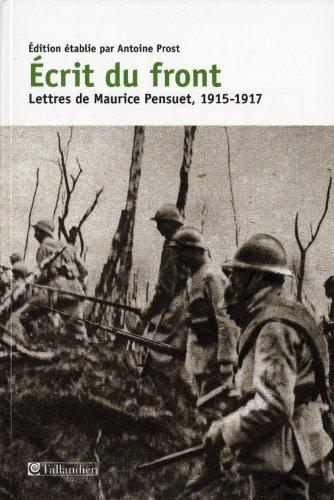 Ecrit du front : Lettres de Maurice Pensuet, 1915-1917