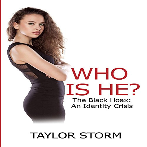 Who Is He?: The Black Hoax: An Identity Crisis cover art
