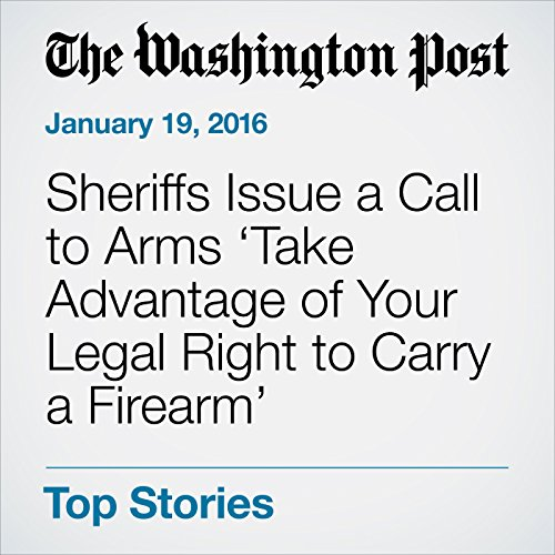 Sheriffs Issue a Call to Arms 'Take Advantage of Your Legal Right to Carry a Firearm' cover art