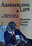 Assembling a Life - Claiming the Artist in My Father (and myself)
