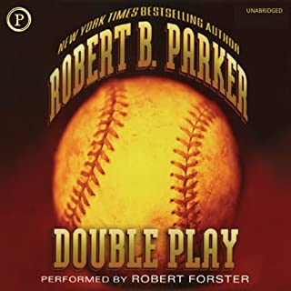 Double Play     A Novel              By:                                                                                                                                 Robert B. Parker                               Narrated by:                                                                                                                                 Robert Forster                      Length: 4 hrs and 56 mins     139 ratings     Overall 4.0