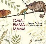 Lorenz Pauli, Kathrin Schärer: Oma - Emma - Mama