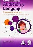Cuerpo De Maestros. Audición Y Lenguaje. Programación Didáctica. Plan De Apoyo Para 2º De Educación Primaria (Maestros 2013)