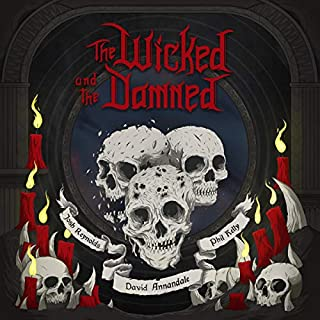 The Wicked and the Damned     Warhammer Horror              By:                                                                                                                                 Josh Reynolds,                                                                                        David Annandale,                                                                                        Phil Kelly                               Narrated by:                                                                                                                                 Doug Bradley,                                                                                        Richard Reed,                                                                                        Emma Gregory,                   and others                 Length: 10 hrs and 42 mins     50 ratings     Overall 4.5