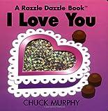 I Love You (Razzle Dazzle Books)