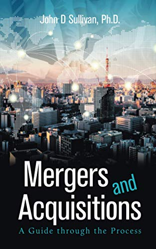 Compare Textbook Prices for Mergers and Acquisitions: A Guide through the Process  ISBN 9781665510134 by Sullivan PhD, John D
