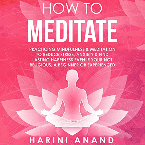 How to Meditate Audiobook By Harini Anand cover art