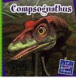 [Compsognathus (21st Century Junior Library: Dinosaurs)] [Author: Zeiger, Jennifer] [August, 2012]