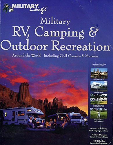 Military RV, Camping & Outdoor Recreation -- Around the World -- Including Golf Courses & Marinas