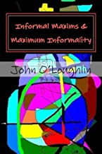 Informal Maxims & Maximum Informality
