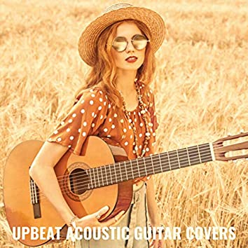 Upbeat Acoustic Guitar Covers