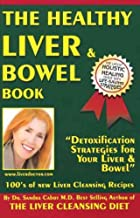 The Healthy Liver & Bowel Book - With Over 100 New Liver & Bowel Cleansing Recipes