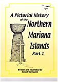 A Pictorial History of the Northern Mariana Islands