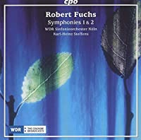 Robert Fuchs: Symphonies Nos. 1 & 2 by WDR Sinfonieorchester Koeln