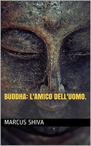 Buddha: l'Amico dell'Uomo.