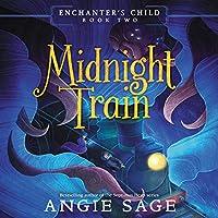 Midnight Train (Enchanter's Child)