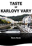 Taste of Karlovy Vary: Travelling Guide (English Edition)