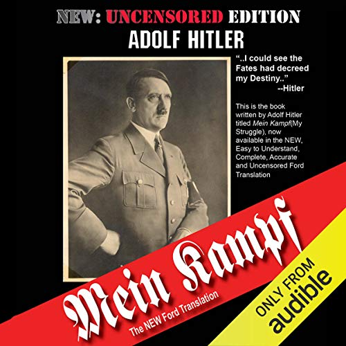 Mein Kampf: The Ford Translation                   By:                                                                                                                                 Adolf Hitler,                                                                                        Michael Ford (translator)                               Narrated by:                                                                                                                                 James Smith                      Length: 27 hrs and 30 mins     936 ratings     Overall 4.3