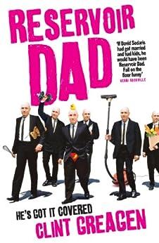 Reservoir Dad by [Clint Greagen]