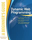 Dynamic Web Programming: A Beginners Guide: A Beginners Guide (ebook) (English Edition)