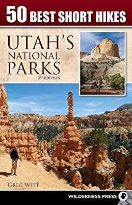 50 Best Short Hikes in Utah's National Parks by Wilderness Press