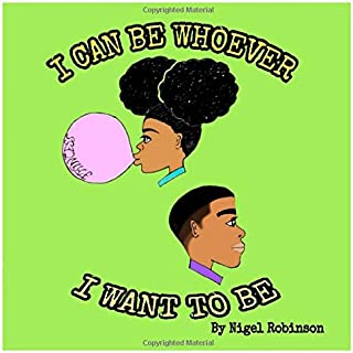 I Can Be Whoever I Want to Be