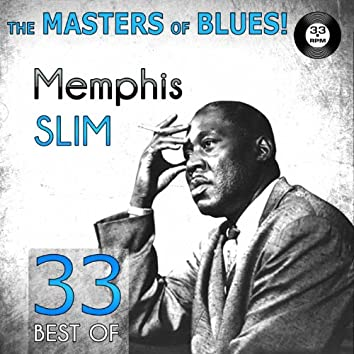 The Masters of Blues! (33 Best of Memphis Slim)