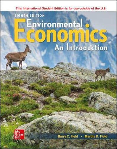 Compare Textbook Prices for Environmental Economics 8 Edition ISBN 9781260575491 by Field, Barry,Field, Martha k