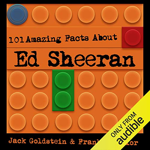 101 Amazing Facts About Ed Sheeran                   By:                                                                                                                                 Jack Goldstein,                                                                                        Frankie Taylor                               Narrated by:                                                                                                                                 Kent Harris                      Length: 19 mins     Not rated yet     Overall 0.0