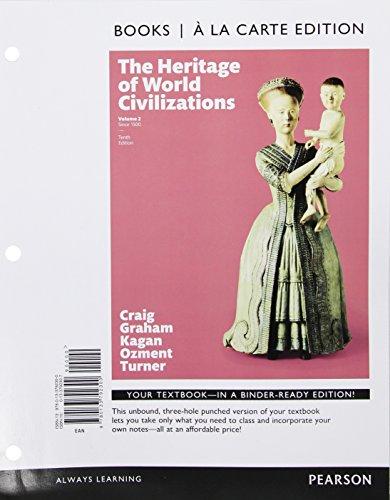 Heritage of World Civilizations, The, Volume 2 -- Books a la Carte (10th Edition)