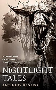 Nightlight Tales: A Collection of Horror Short Stories by [Anthony Renfro]