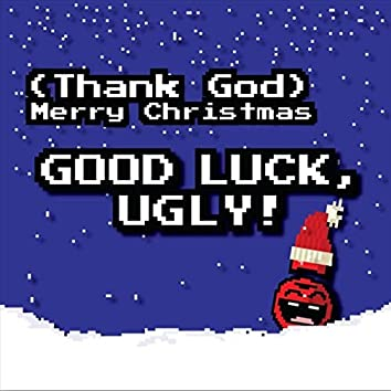 (Thank God) Merry Christmas