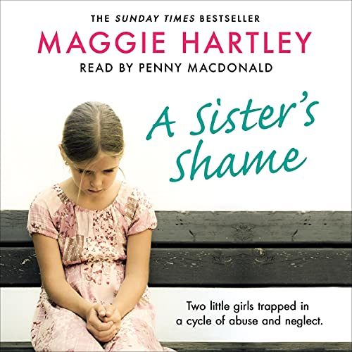 Download A Sister's Shame: A Maggie Hartley Foster Carer Story audio book