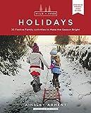 Wild and Free Holidays: 35 Festi...