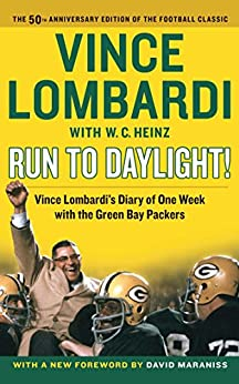 Run to Daylight!: Vince Lombardi's Diary of One Week with the Green Bay Packers by [Vince Lombardi, David Maraniss]