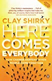 Here Comes Everybody: How Change Happens when People Come Together (English Edition)