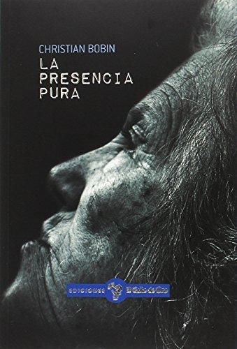 La presencia pura (GALLO AZUL (NARRATIVA OTROS IDIOMAS