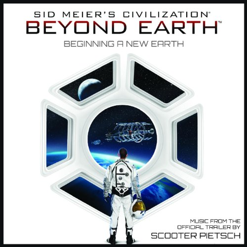 'Beginning a New Earth' Music from the Official Trailer: Sid Meier's Civilization Beyond Earth