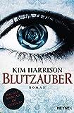 Blutzauber: Die Rachel-Morgan-Serie 15 - Roman