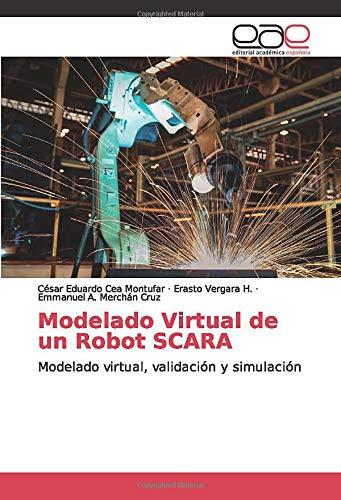 Modelado Virtual de un Robot SCARA: Modelado virtual, validación y simulación