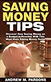 Saving Money Tips: Discover How Saving Money on a Budget is Possible...