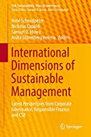 International Dimensions of Sustainable Management: Latest Perspectives from Corporate Governance, Responsible Finance and CSR (CSR, Sustainability, Ethics & Governance)