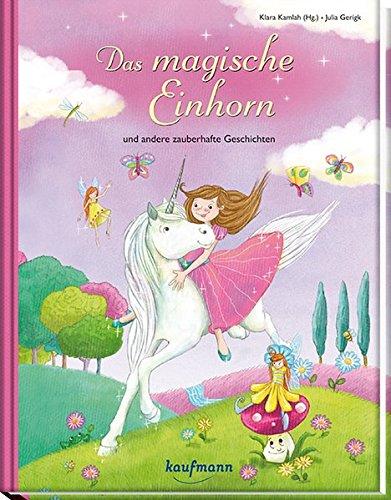 Das magische Einhorn: und andere Zauberhafte Geschichten