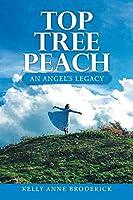 Top Tree Peach: An Angel's Legacy
