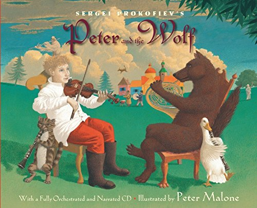 Sergei Prokofiev's Peter and the Wolf: With a Fully-Orchestrated and Narrated CD