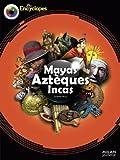 Mayas, Aztèques et Incas