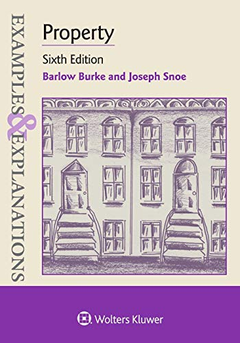 Compare Textbook Prices for Property Examples & Explanations 6 Edition ISBN 9781454891536 by Burke, Barlow,Snoe, Joseph